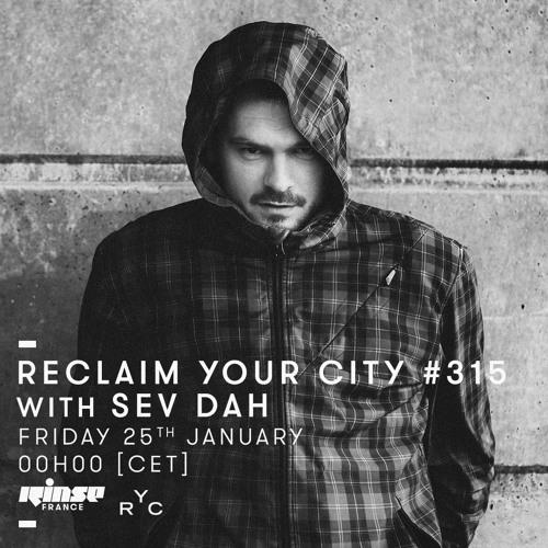 Reclaim Your City 315 | Sev Dah