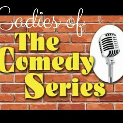 Ep. 18 Ladies Of The Comedy Series
