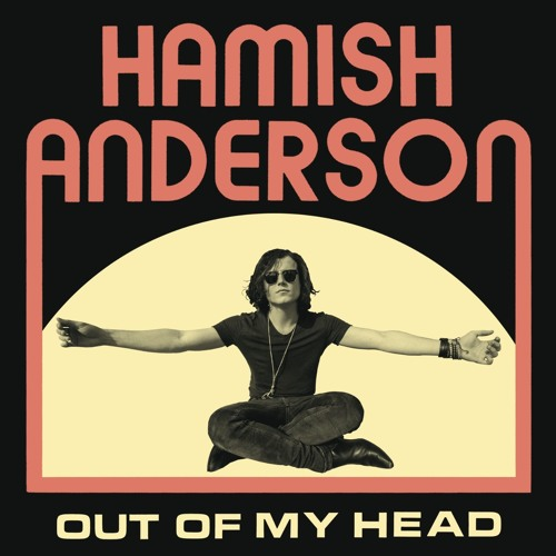 HAMISH ANDERSON    OUT OF MY HEAD