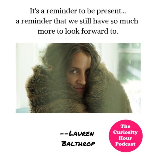 Episode 85 - Lauren Balthrop (The Curiosity Hour Podcast by Dan Sterenchuk and Tommy Estlund)