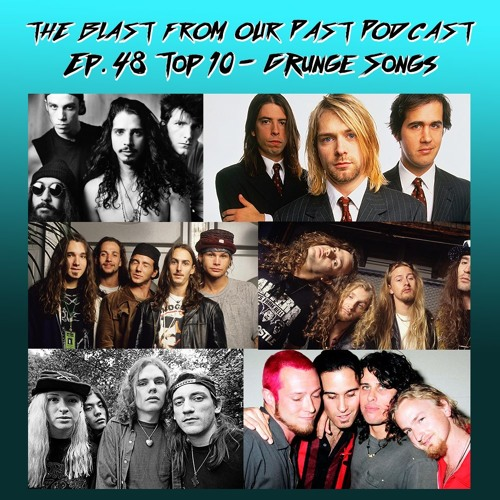 Episode 48: Top 10 Grunge Songs