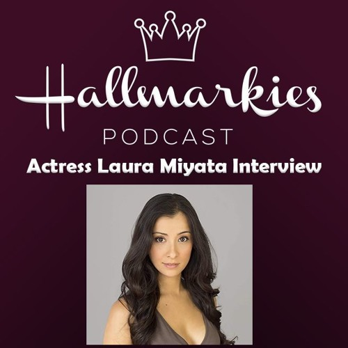 Hallmarkies: Actress Laura Miyata Interview