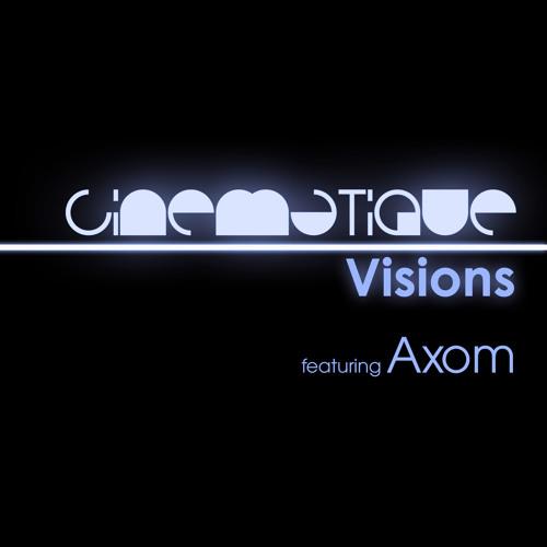 Cinematique Visions 062 - Axom