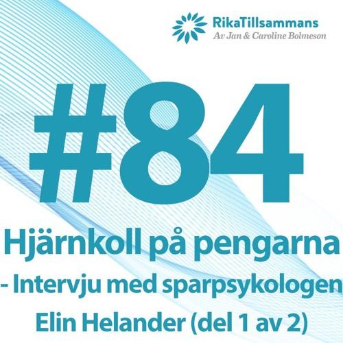 #84 - Hjärnkoll på pengarna | En intervju med sparpsykologen Elin Helander (del 1 av 2)