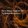 Podcast :03 Tech House Mix Groove Session - Dave M@ze