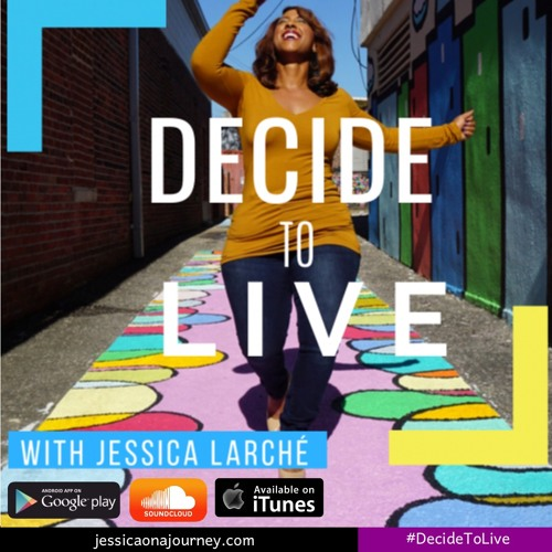 Episode 23: Fail To Win by Decide to Live with Jessica