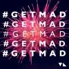 #GetMad