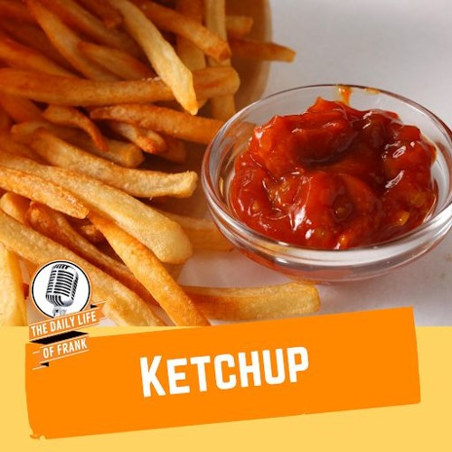 Ketchup (The Daily Life of Frank)