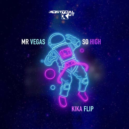Mr Vegas - So High (Mystykal Kut Kika flip - acap out)