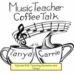 MTCT Episode #32: Dynamics and Tempo