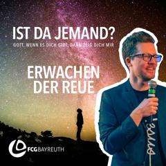 Ist da Jemand? - Erwachen Der Reue | Pastor Kai Flottmann