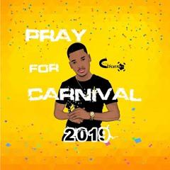 PRAY FOR CARNIVAL 2019 - (RAW)