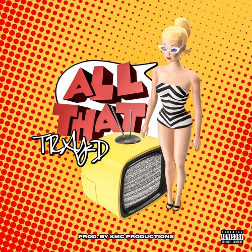 Tray-D - All That