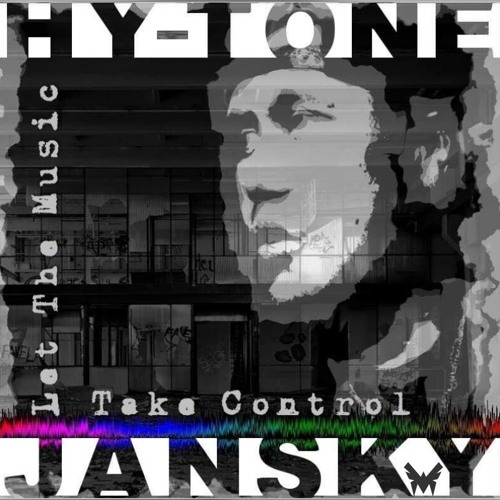 Let The Music Take Control - HY.Tone & Jansky