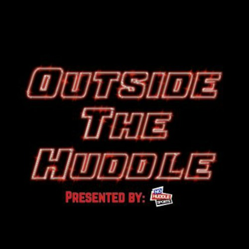 Outside The Huddle Ep. 8 (Special Guest Zach Taylor)