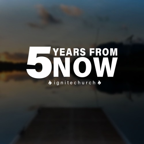 Five Years From Now - From Dusk TIll Dawn