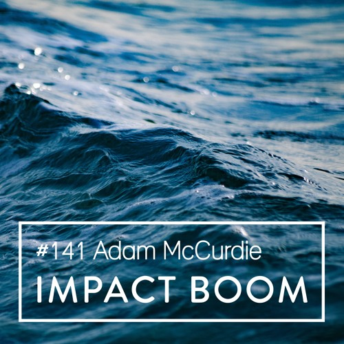 Episode 141 (2019) Adam McCurdie On The Battles Of Starting A Technology Social Enterprise