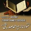 Molana Zubair Ahmad Siddique Sahab
