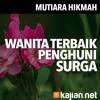 Mutiara Hikmah: Wanita Terbaik Penghuni Surga - Ustadz Abdullah Taslim, Lc.