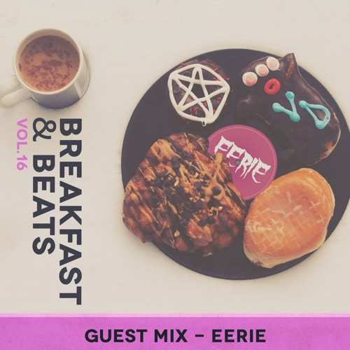 Breakfast & Beats Vol.16 - EERIE