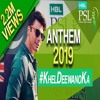 HBL PSL 2019 Anthem - Khel Deewano Ka - Full Audio Song - Fawad Khan Ft. Young Desi  PSL 4