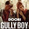Doori | Gully Boy Ranveer Singh & Alia Bhatt Javed Akhtar Divine Rishi Rich Zoya Akht