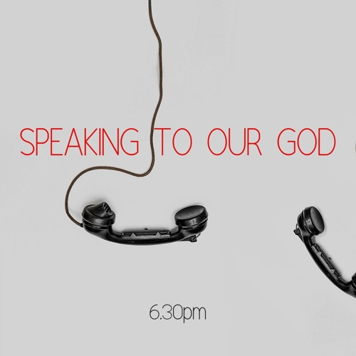 Speaking to our God: a series on prayer