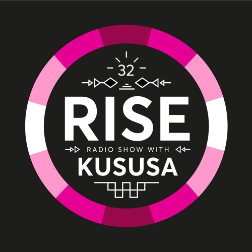RISE Radio Show Vol. 32 | Mixed by Kususa