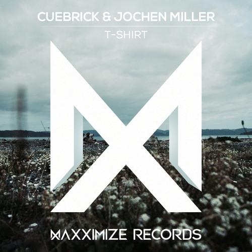Cuebrick & Jochen Miller - T-Shirt (Radio Edit)<OUT NOW>