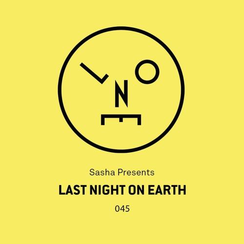Sasha presents Last Night On Earth | Show 045 (January 2019)