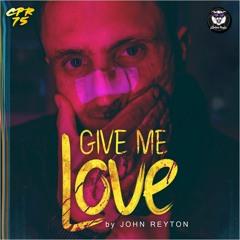 John Reyton - Give Me Love  (Radio Edit)