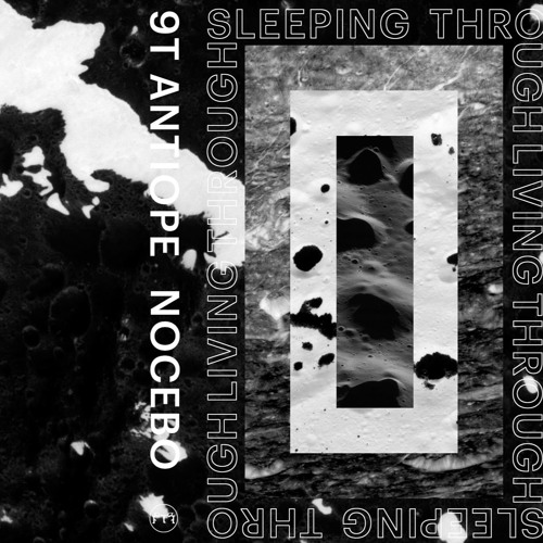 9T Antiope - Living Through Sleeping Through [PTP2012}