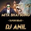 Miya Bhai Tapori Remix By Dj Anil Mp3