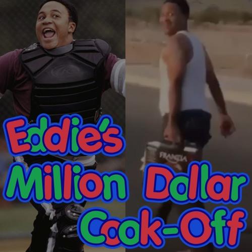 Episode 12 - Eddie's Million Dollar Cook-Off