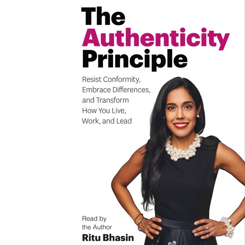 The Authenticity Principle by Ritu Bhasin, read by Ritu Bhasin
