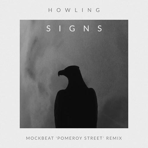 FREE DOWNLOAD: Howling — Signs (MockBeat 'Pomeroy Street' Remix)