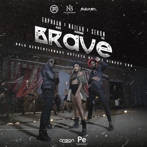 "Erphaan Alves: ""BRAVE"" Ft. Nailah Blackman & Sekon Sta"