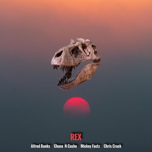 Rex (Ft Chase N Cashe, Mickey Factz & Chris Crack)