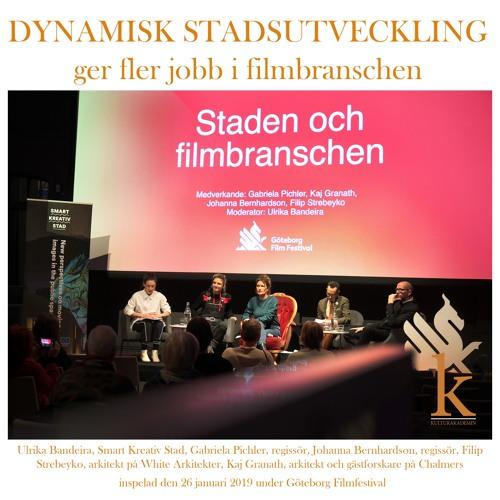 #78 Dynamisk Stadsutveckling Ger Fler Jobb I Filmbranschen (LIVE 2019 - 01 - 26)