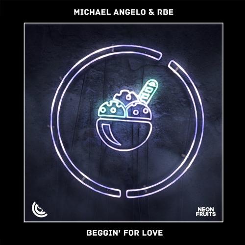 Michael Angelo & RBE - Beggin' For Love