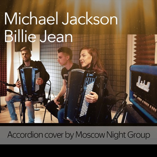 Michael Jackson - Billie Jean (accordion cover by Moscow Night Group)