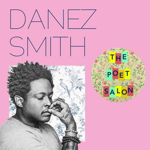 Danez Smith + The Hot Daddy