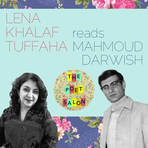 "Lena Khalaf Tuffaha Reads Mahmoud Darwish's ""To Our Land"""