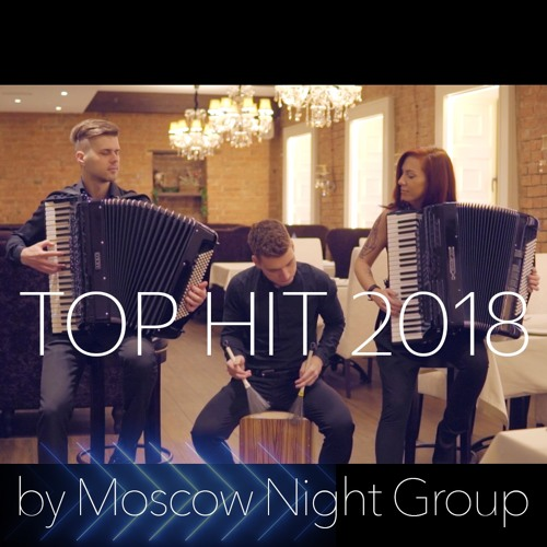 TOP HIT 2018 on accordion (by Moscow Night Group)