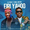 Lil Frosh ft. Small Doctor - Firi Yahoo