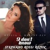 I don't know (ft.  Deejay Fly) Stephano Rossi Remix (FREE DOWNLOAD-CLICK BUY)