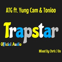 ATG - Trapstar ft. Yung Cam & Tonioo