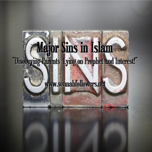 Major Sins in Islam - Interest Lying on the Prophet and