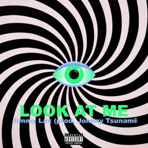 Look At Me (Prod by Johnny Tsunamii)