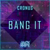 Cronus - Bang It [Jack Knife Recordings]